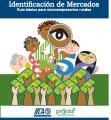 Identificación de mercados: Guía básica para microempresarios rurales
