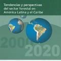 Tendencias y perspectivas del sector forestal en América Latina y el Caribe